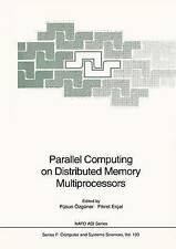 Parallel Computing on Distributed Memory Multiprocessors (Nato ASI Subseries F:)