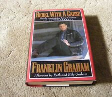 Rebel with a Cause: An Autobiography by Franklin Graham (1995 Hardcover)