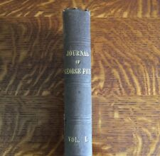 The Journal of George Fox Vol. I Seventh Edition 1852 W/ Dated Inscription