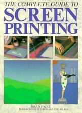 The Complete Guide to Screen Printing (A Quarto Book)