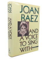 Joan Baez AND A VOICE TO SING WITH :   A Memoir 1st Edition 1st Printing