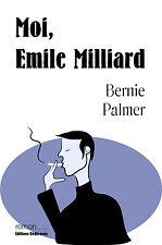 Moi, Emile Milliard, par Bernie Palmer