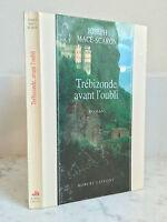 Joseph Mace-Scaron Trebisonda Avant Del Olvido Novela Robert Laffont 1990