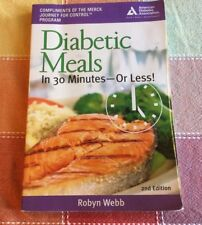 Diabetic Meals in 30 Minutes--Or Less! Robyn Webb Paperback Book 2nd Ed Merck