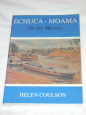 ECHUCA - MOAMA - ON THE MURRAY- VERY SCARCE BOOK