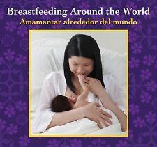 Breastfeeding Around the World: Amamantar alrededor del mundo-ExLibrary