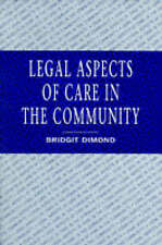 LEGAL ASPECTS OF CARE IN THE COMMUNITY ** Bridgit Dimond ** Paperback