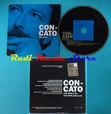 CD Singolo FABIO CONCATO Ciao Ninìn 5002 673 PROMO ITALY 2001 CARDSLEEVE(S19)