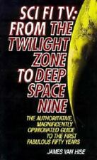 Science Fiction Tv : From The Twilight Zone to Deep Space Nine by James van Hise