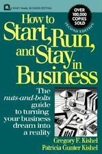 Small Business: How to Start, Run, and Stay in Business Guide - Kishel