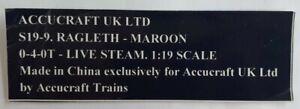 ACCUCRAFT UK LTD S19-9. RAGLETH - MAROON 0-4-0T - LIVE STEAM Scale 1:19