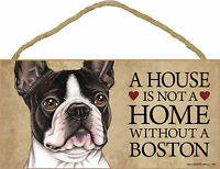 A house is not a home without a Boston Wood Puppy Dog Sign Plaque Made in USA
