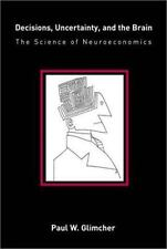 Decisions, Uncertainty, and the Brain: The Science of Neuroeconomics (Bradford