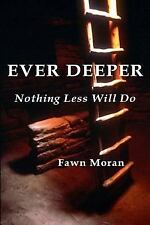 The Mystical Traveler: Ever Deeper : : Nothing Less Will Do by Fawn Moran...