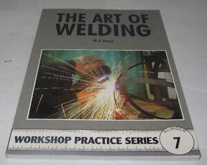 THE ART OF WELDING -  WORKSHOP PRACTICE SERIES BOOK 7