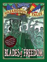 Nathan Hale's Hazardous Tales : Blades of Freedom: A Tale of Haiti, Napoleon,...
