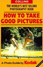 Good, How to Take Good Pictures: A Photo Guide by Kodak, , Book