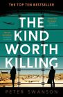 The Kind Worth Killing by Swanson, Peter Book The Fast Free Shipping