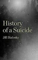 Historia de Una Suicide: My Sister's Inacabado Life Tapa Dura Jill