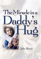 The Miracle in a Daddy's Hug