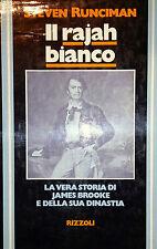 STEVEN RUNCIMAN IL RAJAH BIANCO RIZZOLI 1977 1° EDIZIONE A CURA DI GIORGIO BORSA