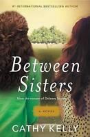 Between Sisters by Cathy Kelly (Paperback / softback, 2016)