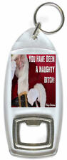 You Have Been A Naughty Bitch – Bottle Opener