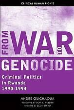 From War to Genocide: Criminal Politics in Rwanda, 1990�1994 (Critical Human Rig