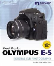 David Busch's Olympus E-5 Guide to Digital SLR Photography (David Busch's Digit