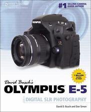 David Busch's Olympus E-5 Guide to Digital SLR Photography (David Busch's Digita