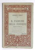 Teatro - G. Ohnet - Il padrone delle ferriere - Dramma in quattro atti - 1924