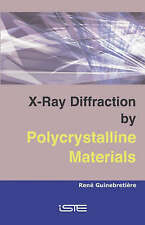 X-ray Diffraction by Polycrystalline Materials, Guinebretière, René, New Book