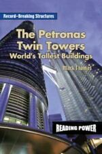 The Petronas Twin Towers : World's Tallest Buildings by Mark Thomas
