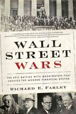 Wall Street Wars: The Epic Battles with Washington That Created the Modern Finan