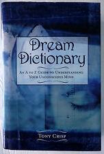 Dream Dictionary A to Z Guide Understanding Unconscious Mind Tony Crisp HC/DJ