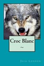 Croc Blanc: By London, Jack Editions, Atlantic
