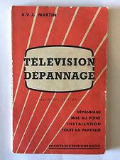 TELEVISION DEPANNAGE 1956 MARTIN MISE AU POINT INSTALLATION TSF RADIO ILLUST
