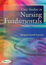 Case Studies in Nursing Fundamentals by Margaret Sorrell Trueman (2014,...