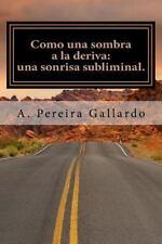 Como una Sombra a la Deriva (Parte 1) by A. Pereira Gallardo (2014, Paperback)