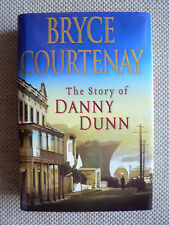 BRYCE COURTENAY -  THE STORY OF DANNY DUNN - HC with DJ