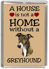 "Greyhound Dog Fridge Magnet ""A HOUSE IS NOT A HOME"" by Starprint"