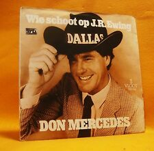 "7"" Single Vinyl 45 Don Mercedes Wie Schoot Op J.R. Ewing 2TR 1981 (MINT) RARE !"