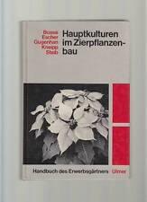 Hauptkulturen im Zierpflanzenbau Bosse Escher Handbuch des Erwerbsgärtners 1981