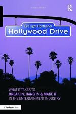 Hollywood Drive : What It Takes to Break in, Hang in and Make It in the...