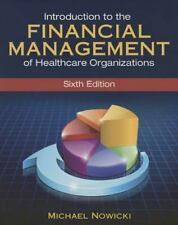 Introduction to the Financial Management of Healthcare Organizations, Sixth Edit