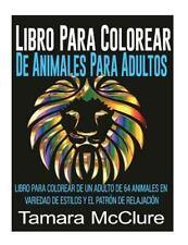 Libro para Colorear de Animales para Adultos : Libro para Colorear de un...