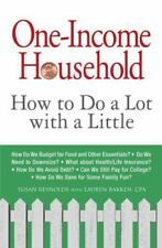 One-Income Household : How to Do a Lot with a Little by Lauren Bakken and Susan