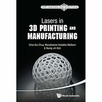 Lasers In 3D Printing And Manufacturing (World Scientific Series In 3d Printing)