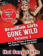 Brazilian Girls Gone Wild Vol  1 Hot Sexy Photos Brazilians by Sexy Stuffs Hot