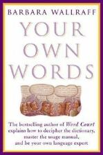 Your Own Words: The Bestselling Author of Word Court Explains How to Decipher De